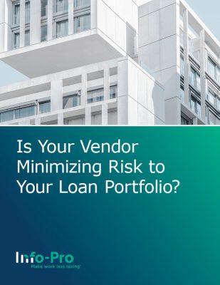 eBook: Is Your Vendor Minimizing Risk to Your Loan Portfolio