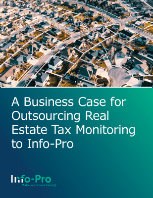 A Business Case for Outsourcing Real Estate Tax Monitoring to Info-Pro